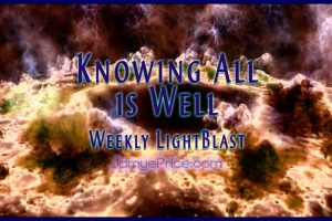 Knowing All is Well LightBlast by Jamye Price