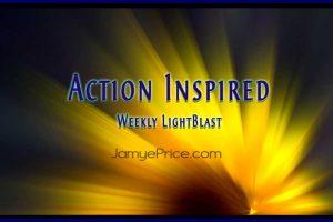 Inspired Action LightBlast by Jamye Price