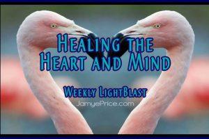 Healing the Heart and Mind LightBlast by Jamye Price