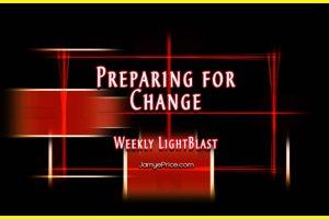 Preparing for Change Weekly LightBlast by Jamye Price