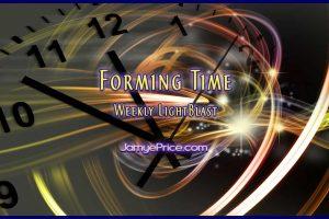 Forming Time Weekly LightBlast Jamye Price