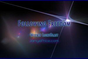 Following Freedom Weekly LightBlast by Jamye Price