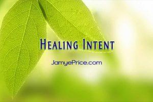 Healing Intent by Jamye Price