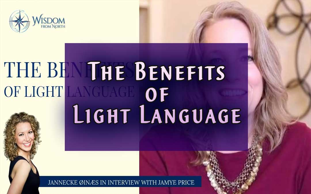 The Benefits of Light Language by Jamye Price